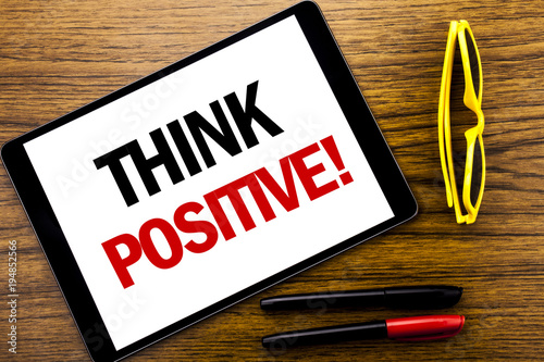 Photo  Writing text showing Think Positive