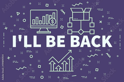 Conceptual business illustration with the words i'll be back Canvas Print