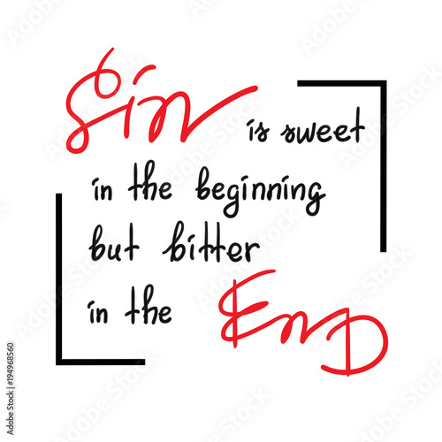 Sin Is Sweet In The Beginning But Bitter In The End Motivational