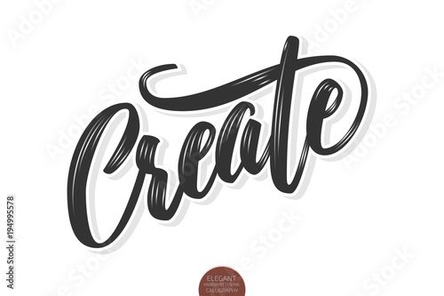 Türaufkleber Positive Typography Vector volumetric Create phrase. Hand drawn motivation card with modern brush calligraphy. Isolated on white background with shadows and highlights.