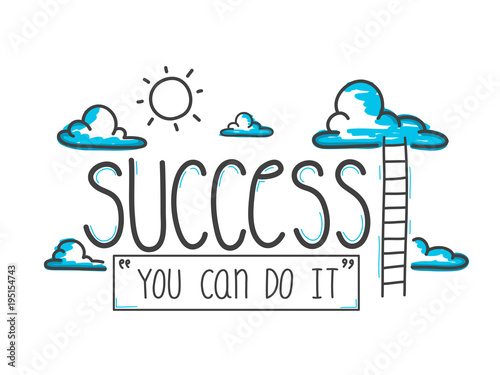 Hand-drawn doodle. Way to success you can do it. Vector illustration.