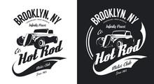 Vintage Hot Rod Black And White Tee-shirt Isolated Vector Logo.  Premium Quality Old Sport Car Hipster T-shirt Emblem Illustration. Brooklyn, New York Street Wear Superior Retro Tee Print Design.