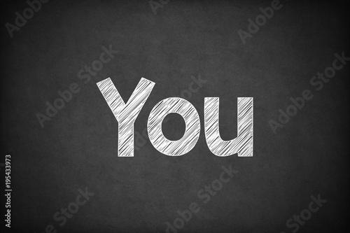Photo  You on Textured Blackboard.