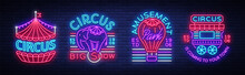 Circus Collection Of Neon Signs. Set Of Logos For Circus In Neon Style, Circus Symbol, Neon Banner, Bright Nightly Advertisement Of Circus Show, Magic Show. Design Template. Vector Illustration