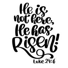 Hand Drawn He Has Risen, Luke 24 6 Text On White Background. Biblical Background. New Testament. Christian Verse, Vector Illustration Isolated On White Background