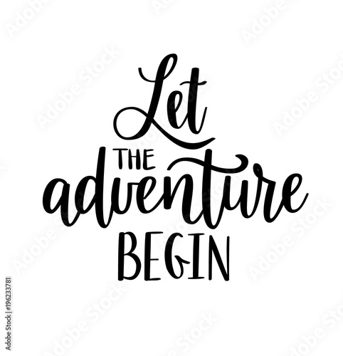 Fotografia, Obraz Let the adventure begin vector lettering