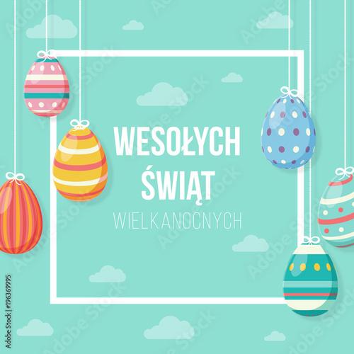 Fototapeta Wielkanoc Wesołych Świąt, kartka z życzeniami po polsku, z wiszącymi kolorowymi jajkami z chmur i tekstem w kwadracie obraz