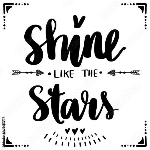 Fotografie, Obraz  Shine like the stars - Vector hand drawn lettering phrase. Brush