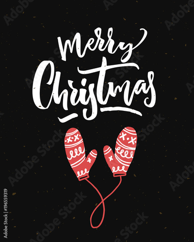 Photo sur Toile Noël Merry Christmas card on black background with calligraphy and red mittens.