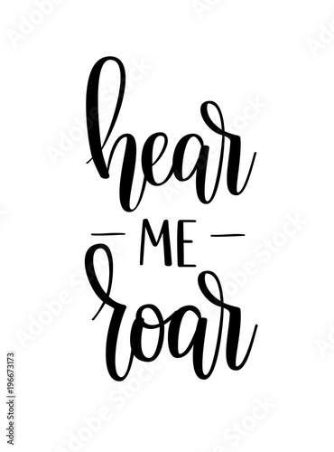 Photo  Hear me roar vector motivational inspiration lettering