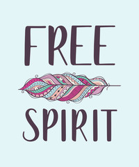 Panel Szklany Boho Boho style inspirational quote with colorful ornamental feather. Free spirit. Vector ethnic print design.