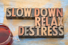 Slow Down, Relax, Destress Wor...