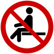 No sitting. Do not sit on surface