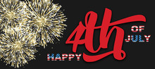 Happy 4th Of July Quote On Black Background, Vector Illustration. Gold Fireworks, Handwritten Calligraphic Lettering, Flag Letters Concept, Independence Day Concept For Greeting Cards, Banners, Flyers