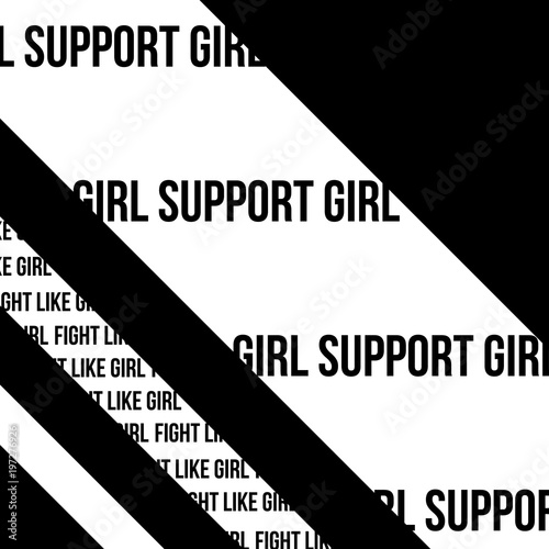 Girls Support Girl And Fight Like Girl Inspirational Feminism