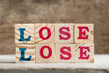 Letter Block In Word Lose Lose On Wood Background