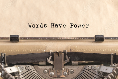 Words have power printed on a vintage typewriter