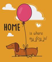 I Love My Dog Design / Home Is...