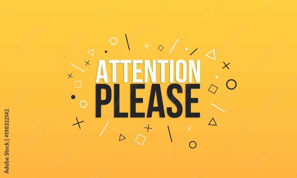 Fototapety, obrazy: Attention please. Text on a yellow background with signs. Banner design. Business poster. Vector illustration