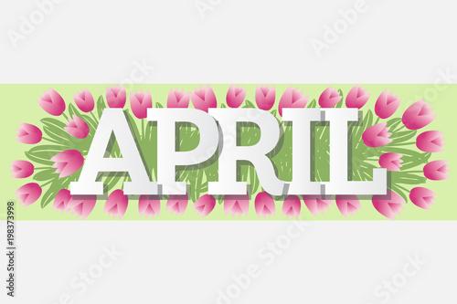 Fotografie, Obraz  April Single Word Tulips Banner Vector Illustration 1