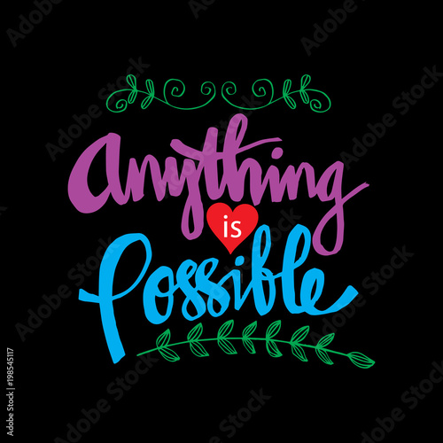 Fotografie, Obraz  Anything is possible  quote