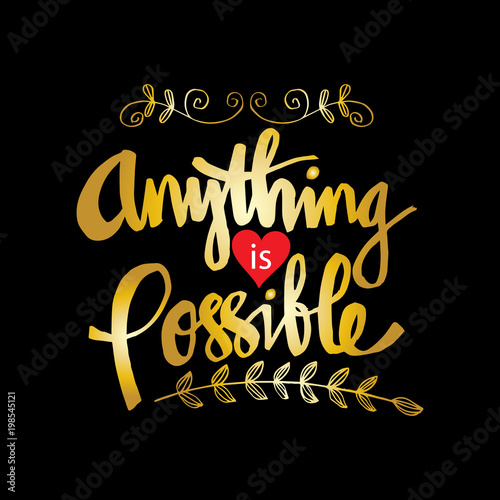 Valokuva  Anything is possible  quote