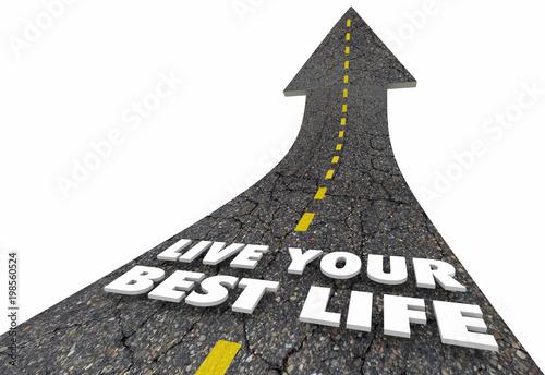 Fotografie, Obraz  Live Your Best Life Road Arrow Experience Living 3d Illustration