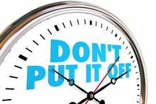 Dont Put It Off Procrastinate ...