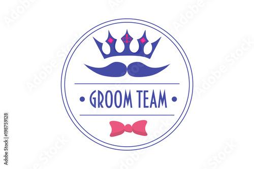 Groom Team trendy vector sign Canvas Print