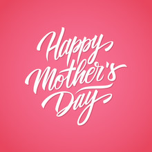 Happy Mother's Day Handwritten Lettering Design Card Template. Creative Typography For Holiday Greetings. Vector Illustration.