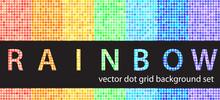 Polka Dot Pattern Set Rainbow. Vector Seamless Geometric Backgrounds