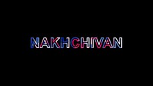 Letters Are Collected In City NAKHCHIVAN, Then Scattered Into Strips. Alpha Channel Premultiplied - Matted With Color Black