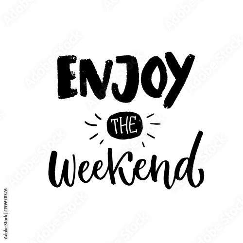 Enjoy The Weekend Brush Handwriting Black Words On White