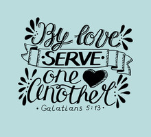 Hand Lettering With Bible Verse By Love Serve One Another On Blue Background.