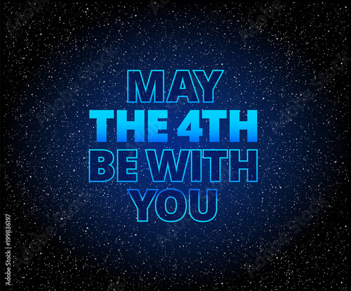 Photo  May the 4th be with you lettering holiday background