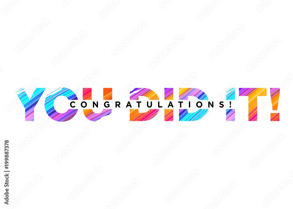 Fotografia Congratulations You Did It Inscription with Bright Colorful Brush Stroke Texture