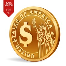 Dollar Coin. 3D Isometric Physical Golden Coin With Dollar Symbol And With The Image Of The Statue Of Liberty Isolated On White Background. American Money. Vector Illustration.