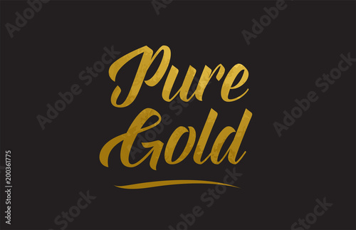 Fotografía  Pure Gold gold word text illustration typography
