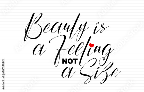 Poster Positive Typography Beauty is a feeling, not a size, body positive motivational quote, handwritten lettering.