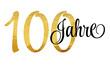 Leinwanddruck Bild - 100 Jahre - Schriftzug in Gold