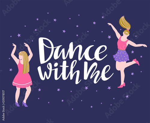 Vector Poster With Dancing Girls Party Invitation Or Dance Banner Design With Lettering Dance With Me Buy This Stock Vector And Explore Similar Vectors At Adobe Stock Adobe Stock
