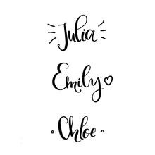 Khloe, Julia, Emily - Female Names Made In Lettering Style. Template For Invitation And Greeting Cards, Envelopes, T-shirts, Stickers. Vector Composition
