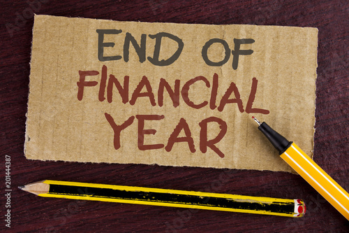 Text Sign Showing End Of Financial Year Conceptual Photo Taxes Time