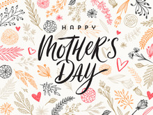 Happy Mother's Day - Greeting Card. Brush Calligraphy On Floral Hand Drawn Pattern Background. Vector Illustration.