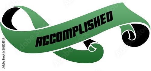 Fotografía  Green scrolled ribbon with ACCOMPLISHED message.