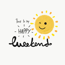 Time To Say Happy Weekend Word...