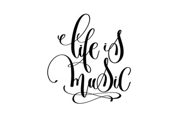 hand lettering inscription - life is music, positive quote poste