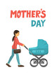 Mother's Day. Mother with baby carriage on white background. Hand written lettering. Vector illustration.