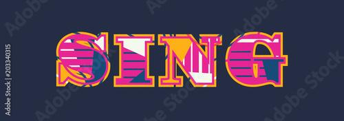 Fotografiet Sing Concept Word Art Illustration