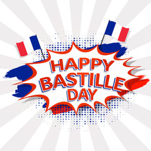 Happy Bastille Day Text On Pop-art Background With Flags On Rays Background.